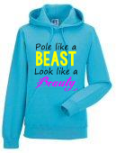 Hoodie - Pole Like a Beast, Look Like a Beauty